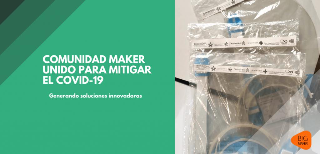 Comunidad Maker Unido para mitigar el Covid-19 BIGMAKER
